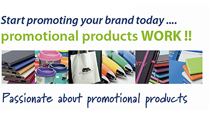 Start promoting your brand today ... Promotional products WORK!